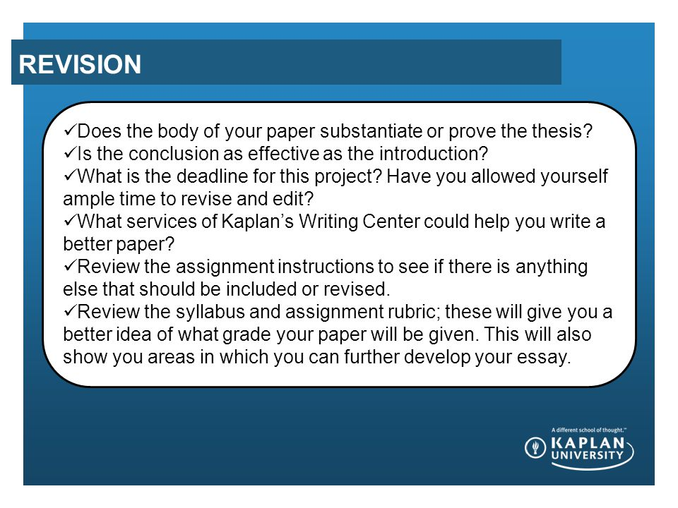 REVISION Does the body of your paper substantiate or prove the thesis.
