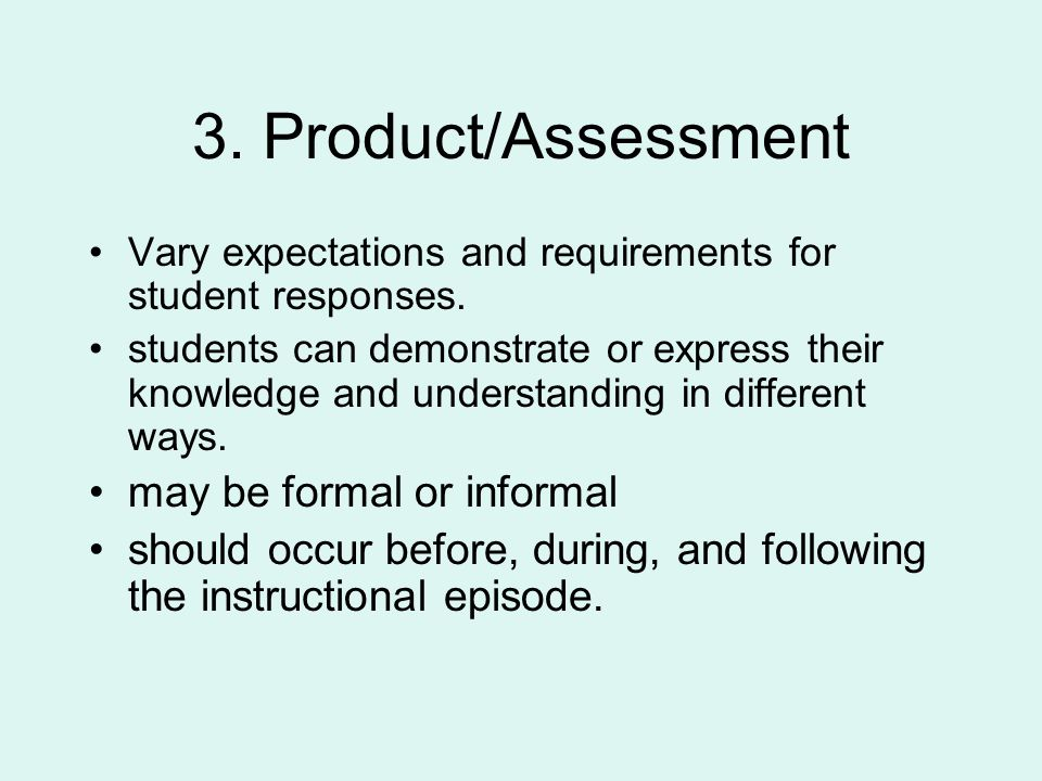 3. Product/Assessment Vary expectations and requirements for student responses.