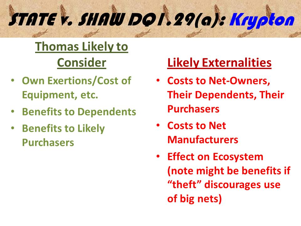 STATE v. SHAW DQ1.29(a): Krypton Thomas Likely to Consider Own Exertions/Cost of Equipment, etc. Benefits to Dependents Benefits to Likely Purchasers
