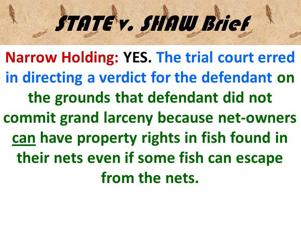 STATE v. SHAW Brief To Set Up Broader Holding & Rationales, Let's Jump Forward Result?