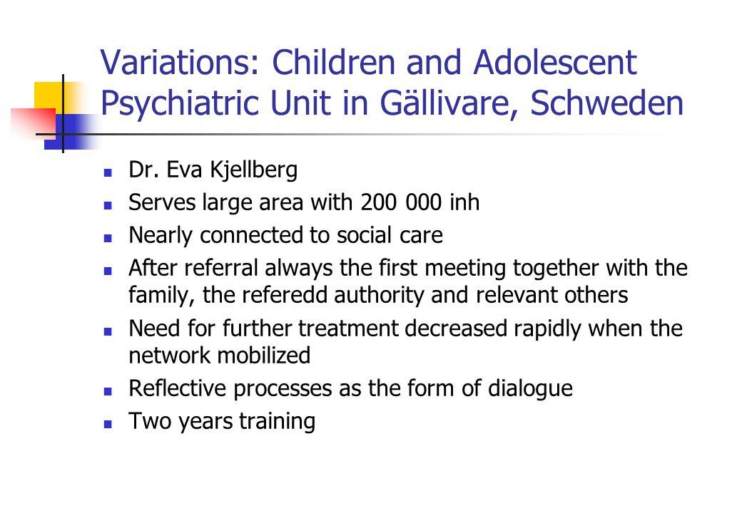Variations: Children and Adolescent Psychiatric Unit in Gällivare, Schweden Dr.