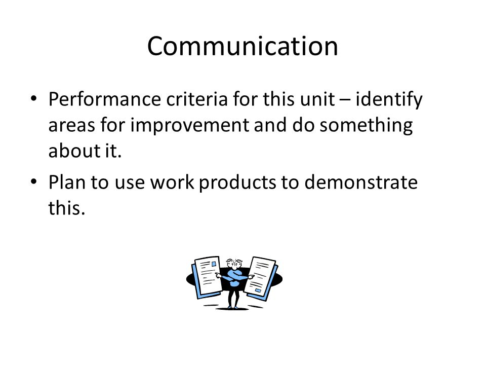 Before the next workshop 501 1.2 Explain how you support communication within own job role