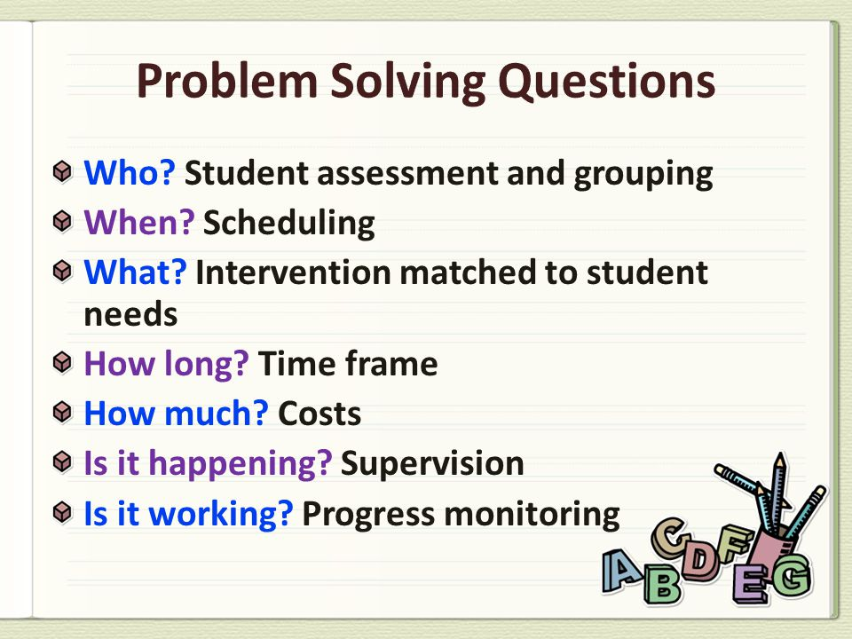Who? Student assessment and grouping When? Scheduling What? Intervention matched to student needs How long? Time frame How much? Costs Is it happening