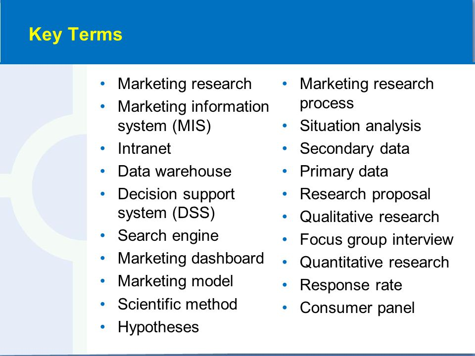 Marketing research Marketing information system (MIS) Intranet Data warehouse Decision support system (DSS) Search engine Marketing dashboard Marketin