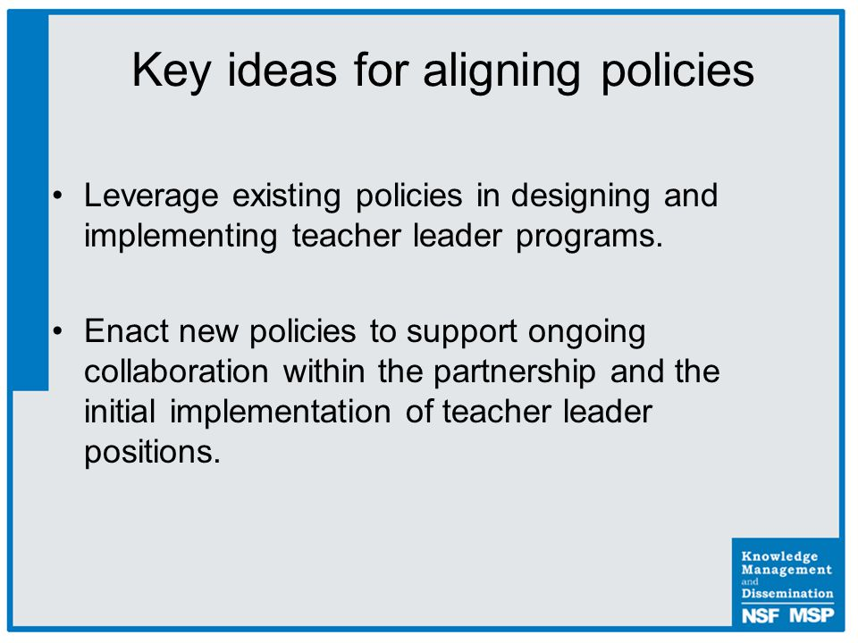 Leverage existing policies in designing and implementing teacher leader programs.
