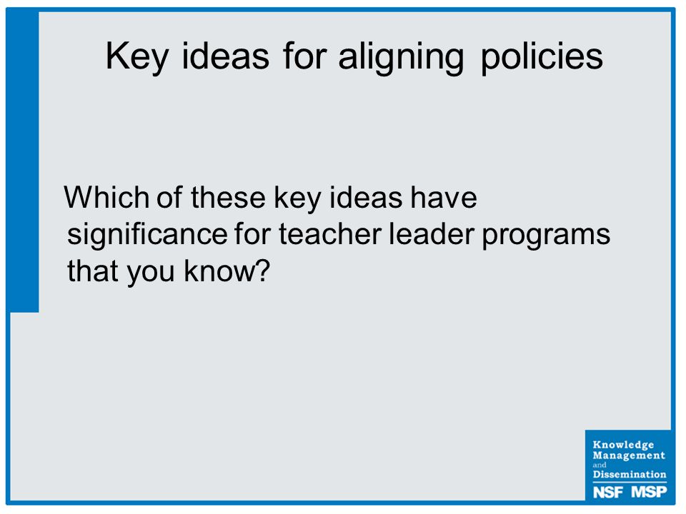 Which of these key ideas have significance for teacher leader programs that you know.
