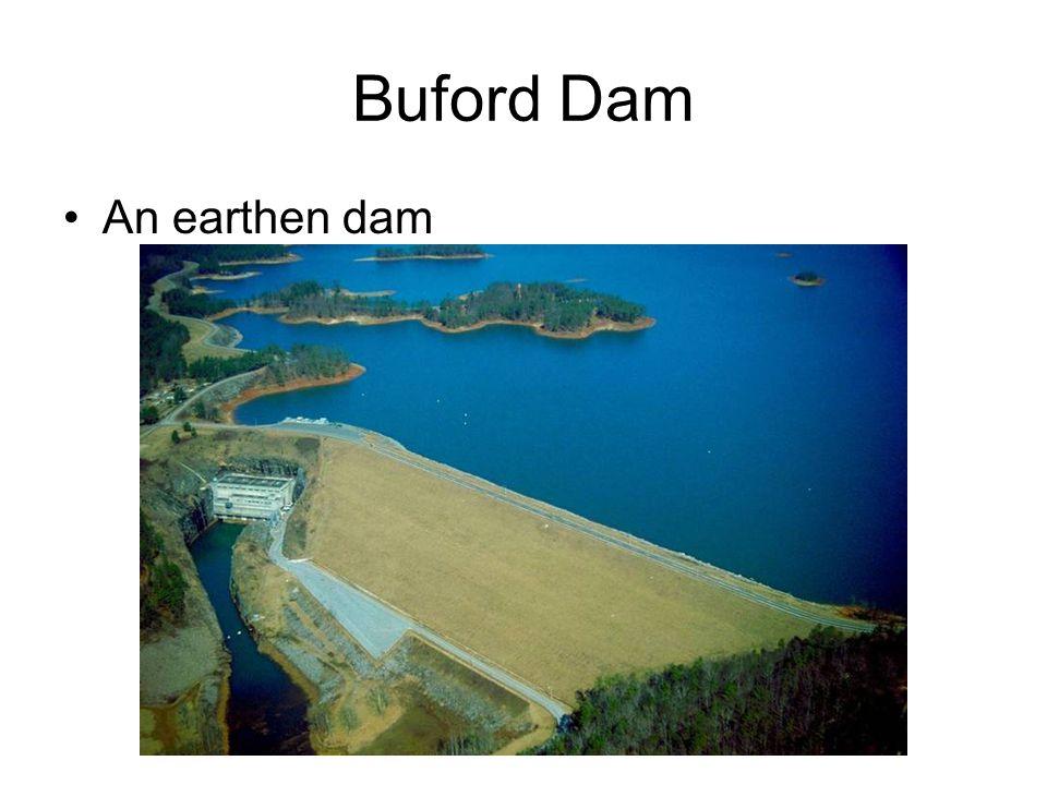 Buford Dam An earthen dam