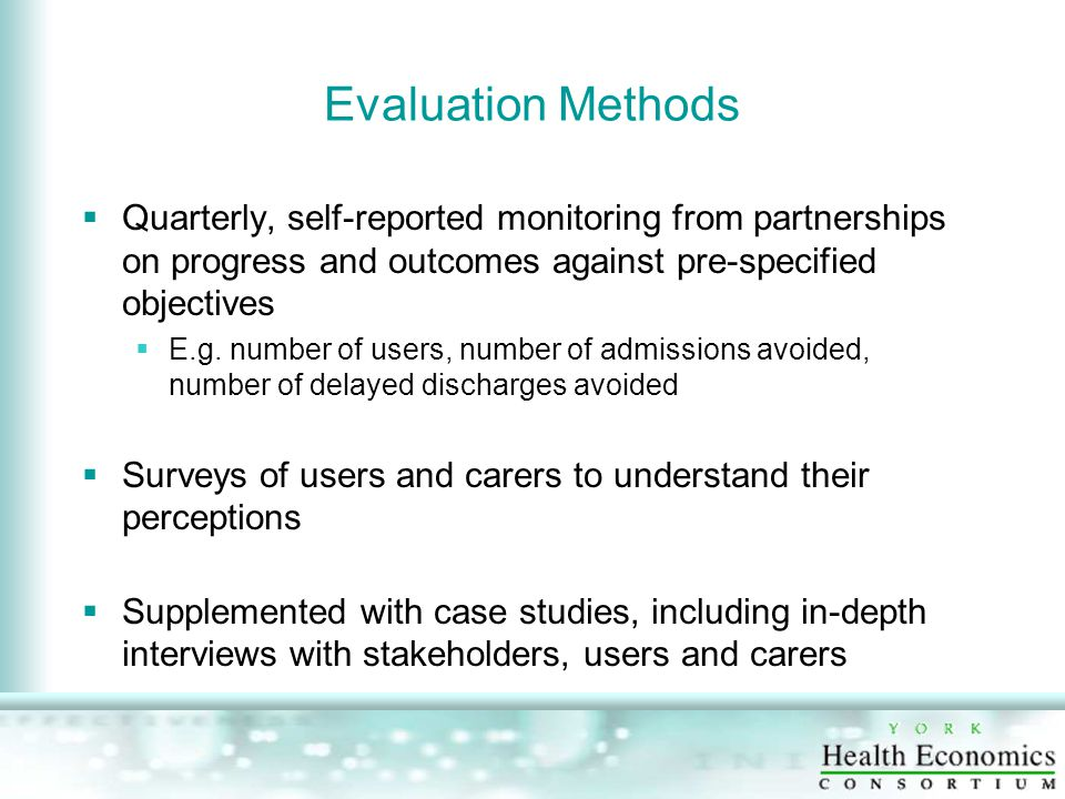 Evaluation Methods  Quarterly, self-reported monitoring from partnerships on progress and outcomes against pre-specified objectives  E.g.