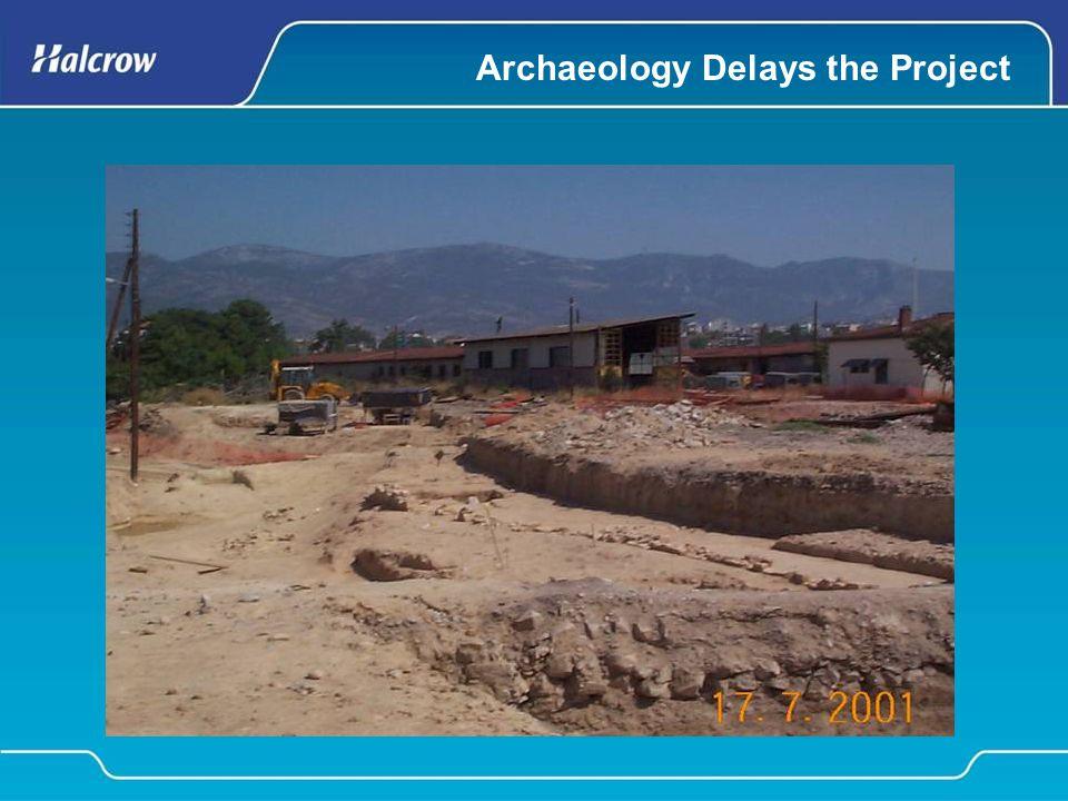 Archaeology Delays the Project