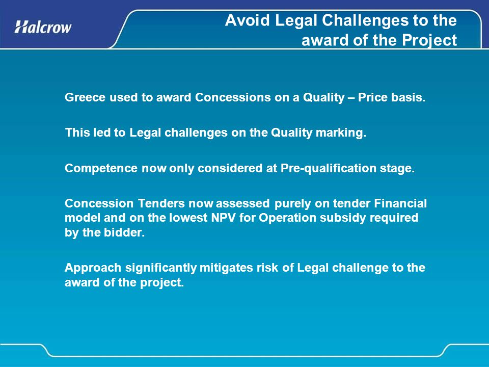 Avoid Legal Challenges to the award of the Project Greece used to award Concessions on a Quality – Price basis.