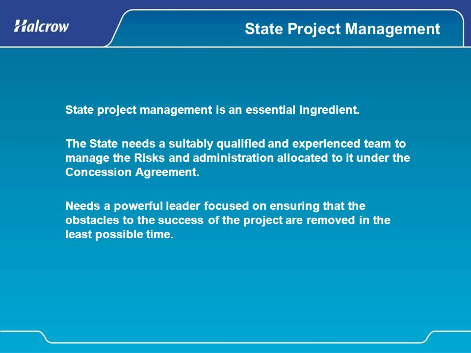 State Project Management State project management is an essential ingredient.