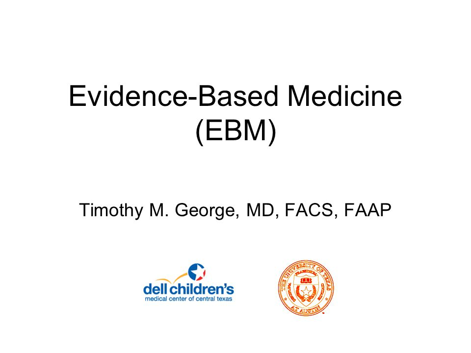 Evidence-Based Medicine On the Need for Evidence-Based Medicine Rosenberg WMRosenberg WM, Sackett DL.