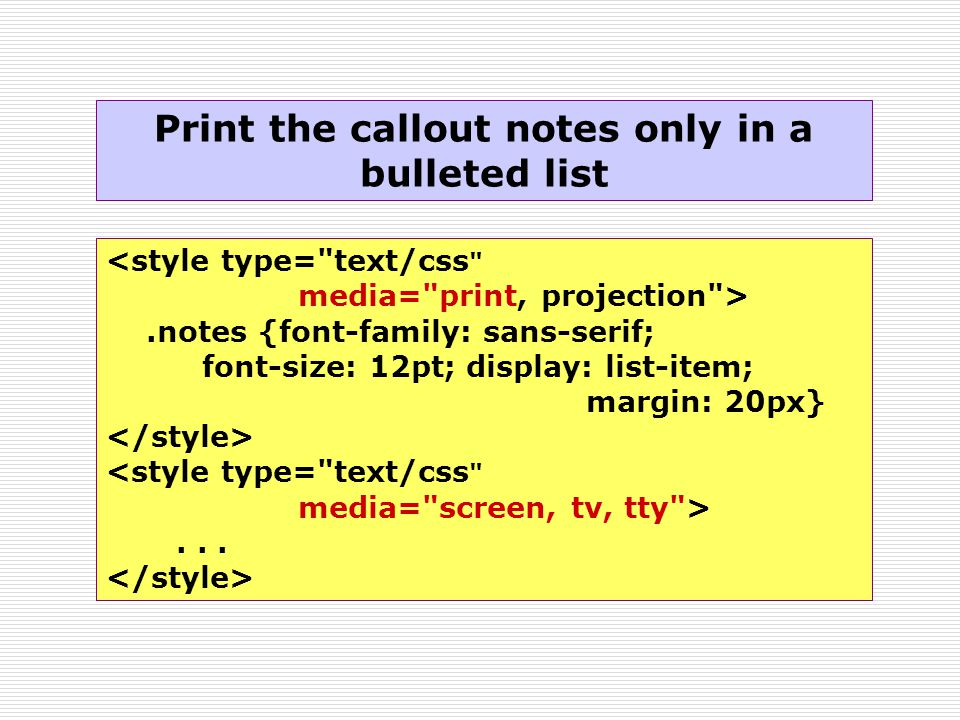 Print the callout notes only in a bulleted list.notes {font-family: sans-serif; font-size: 12pt; display: list-item; margin: 20px}...