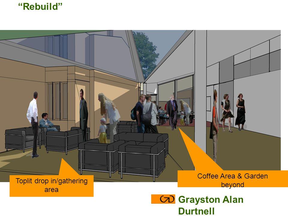 Coffee Area & Garden beyond Toplit drop in/gathering area Grayston Alan Durtnell Rebuild