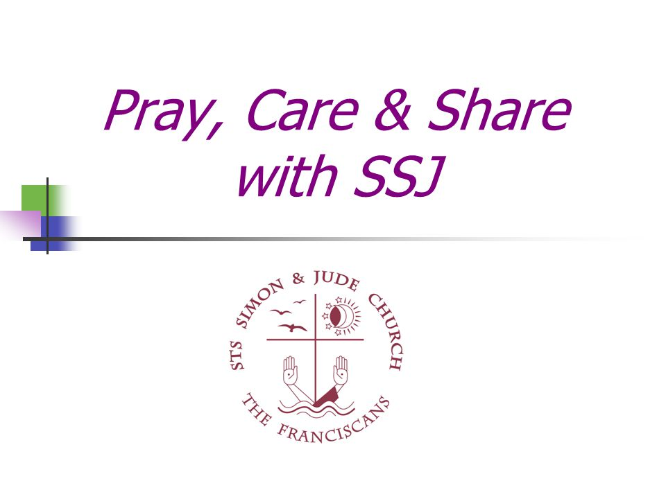 Pray, Care & Share with SSJ