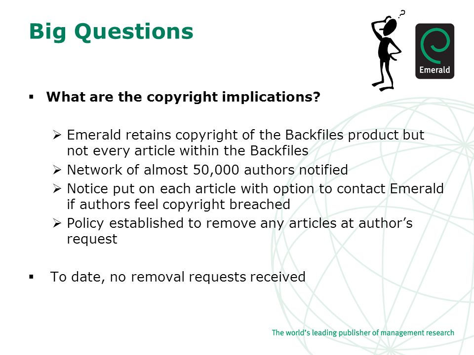 Big Questions  What are the copyright implications.