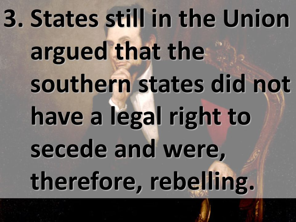 Did the southern states have the right to secede from the Union?
