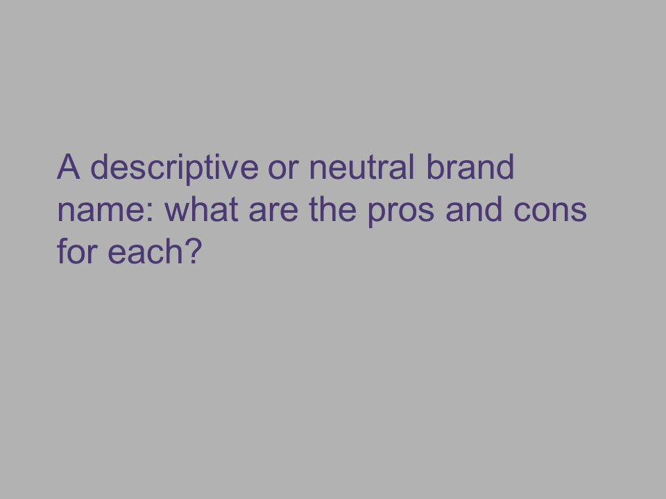 A descriptive or neutral brand name: what are the pros and cons for each?