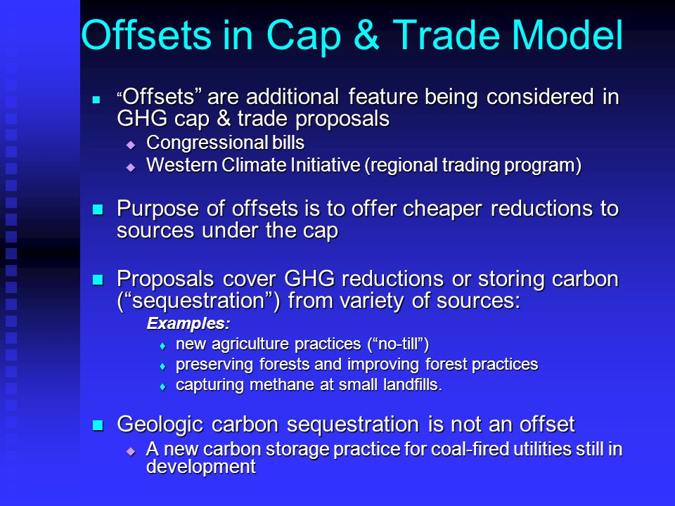 "Offsets in Cap & Trade Model "" Offsets"" are additional feature being considered in GHG cap & trade proposals "" Offsets"" are additional feature being c"