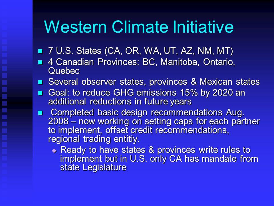 Western Climate Initiative 7 U.S. States (CA, OR, WA, UT, AZ, NM, MT) 7 U.S.