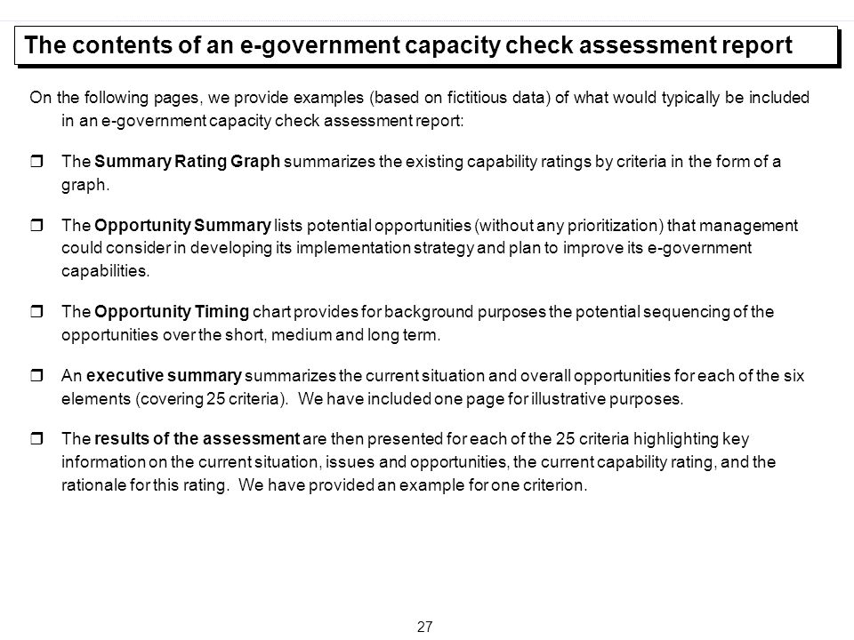 27 On the following pages, we provide examples (based on fictitious data) of what would typically be included in an e-government capacity check assess