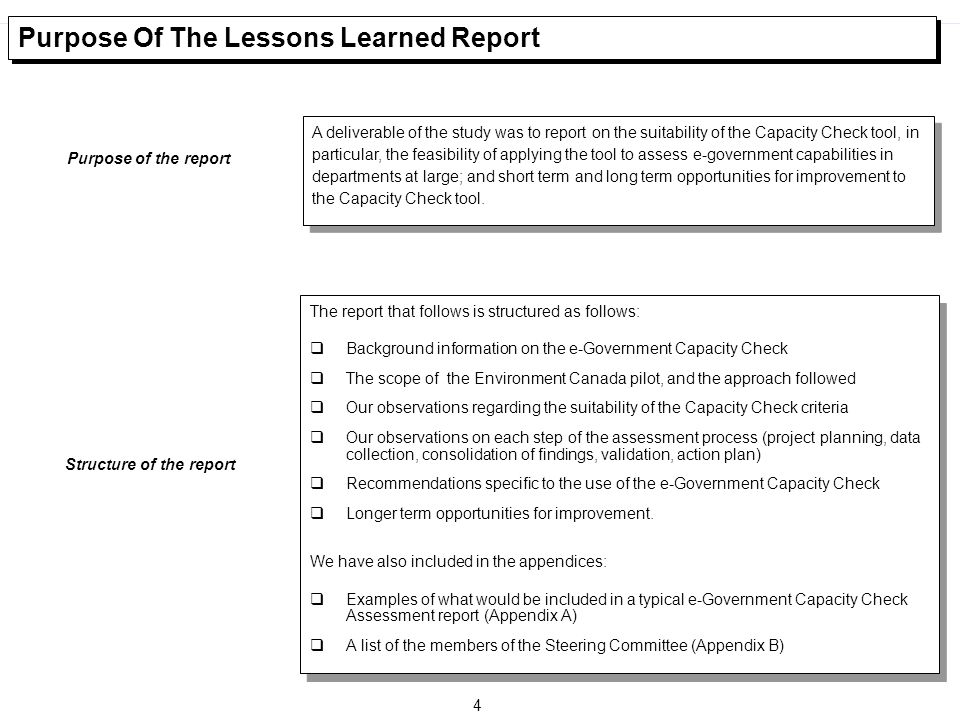 4 The report that follows is structured as follows: qBackground information on the e-Government Capacity Check qThe scope of the Environment Canada pi