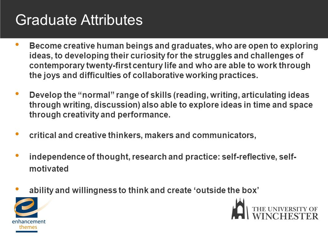 Become creative human beings and graduates, who are open to exploring ideas, to developing their curiosity for the struggles and challenges of contemporary twenty-first century life and who are able to work through the joys and difficulties of collaborative working practices.