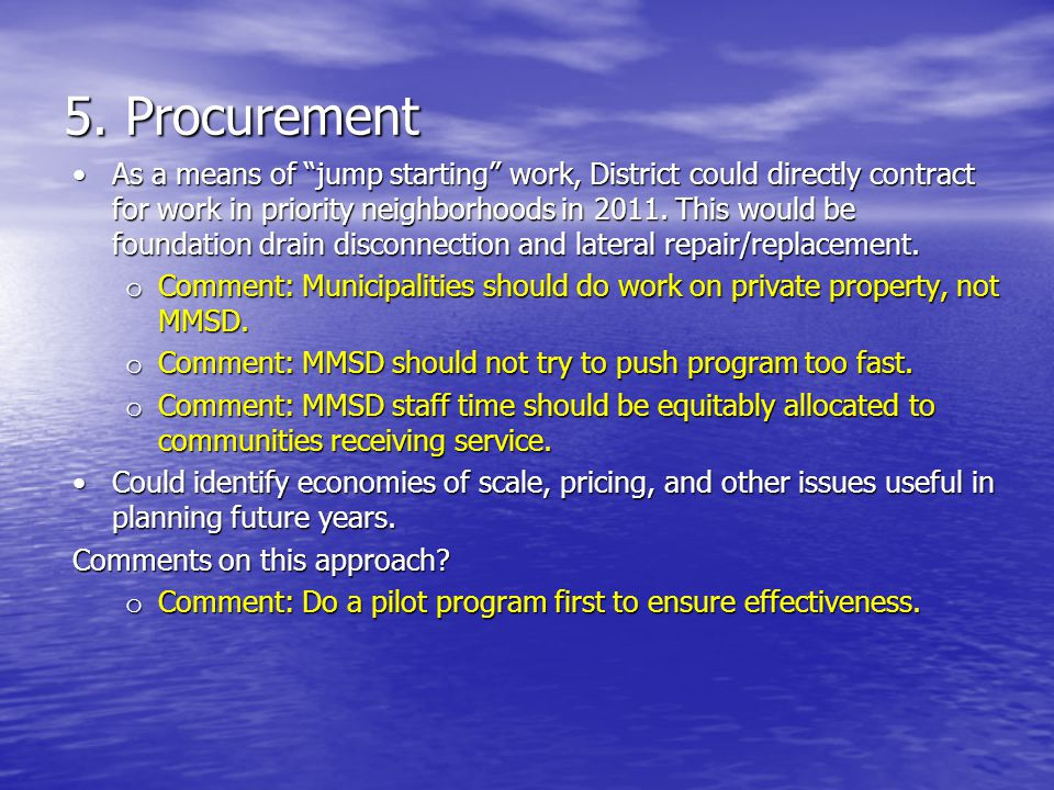 """5. Procurement As a means of """"jump starting"""" work, District could directly contract for work in priority neighborhoods in 2011. This would be foundati"""