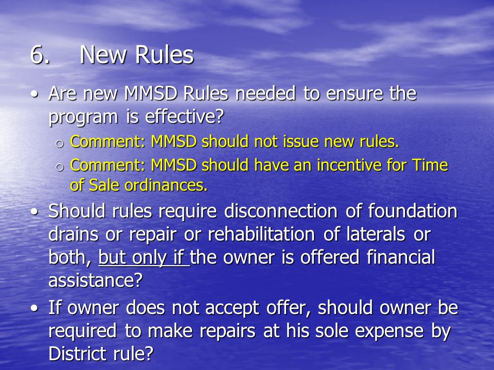6.New Rules Are new MMSD Rules needed to ensure the program is effective?Are new MMSD Rules needed to ensure the program is effective.