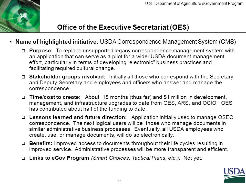 U.S. Department of Agriculture eGovernment Program 13 Office of the Executive Secretariat (OES)  Name of highlighted initiative: USDA Correspondence
