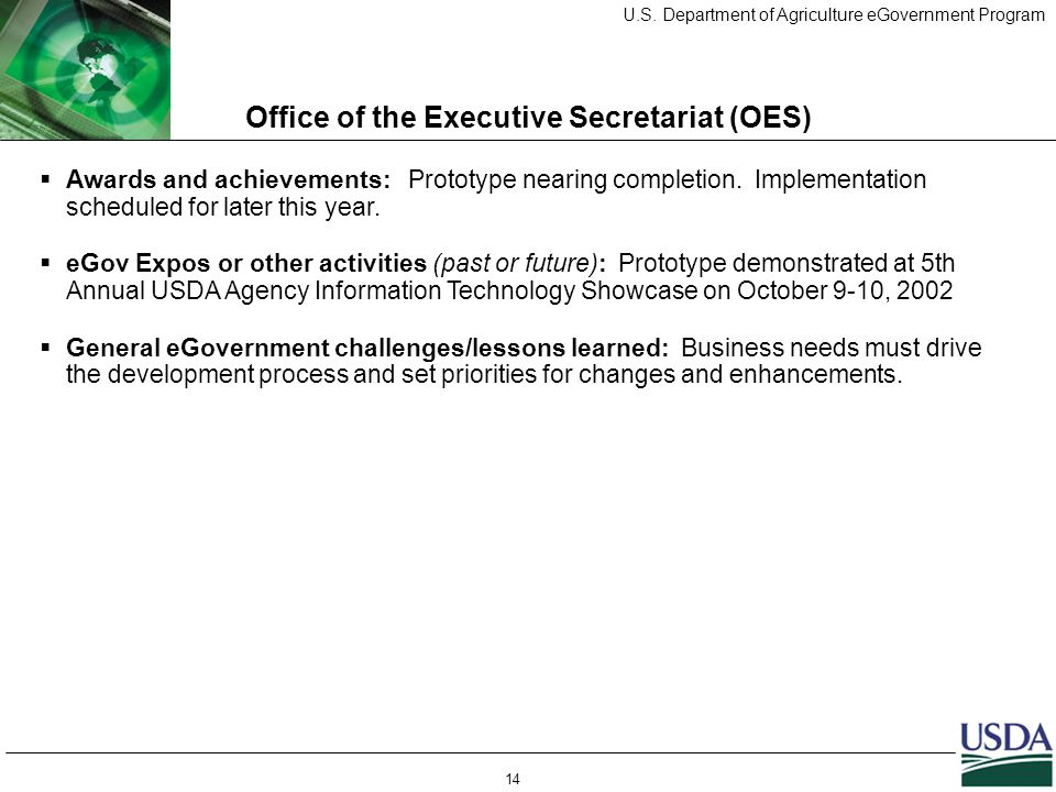 U.S. Department of Agriculture eGovernment Program 14 Office of the Executive Secretariat (OES)  Awards and achievements: Prototype nearing completio