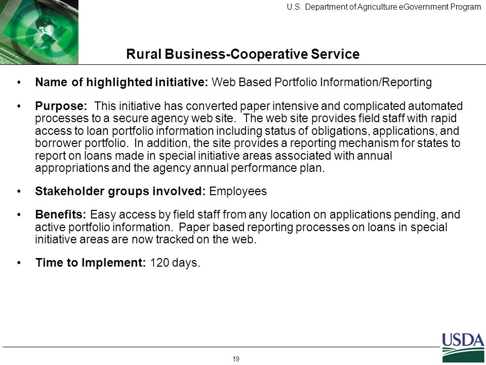 U.S. Department of Agriculture eGovernment Program 19 Rural Business-Cooperative Service Name of highlighted initiative: Web Based Portfolio Informati