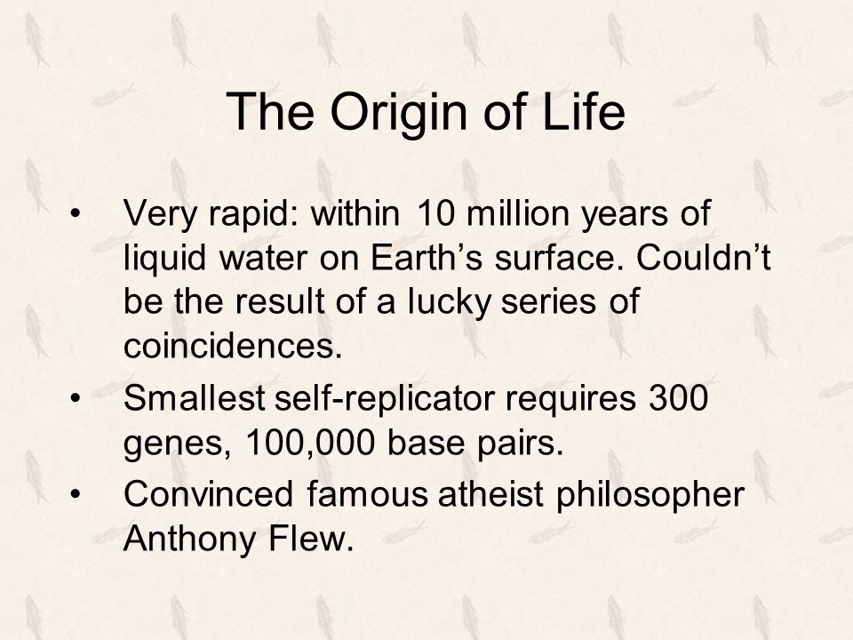The Origin of Life Very rapid: within 10 million years of liquid water on Earth's surface.