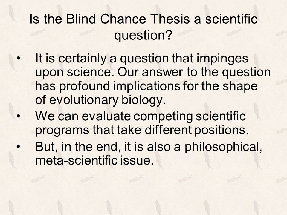 Is the Blind Chance Thesis a scientific question.