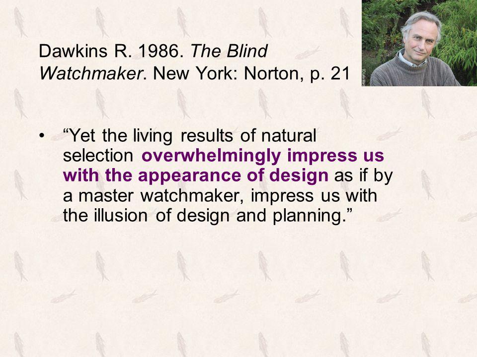 Dawkins R.1986. The Blind Watchmaker. New York: Norton, p.