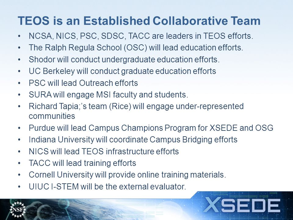 TEOS Strategies to Expand National Impact Provide a smooth Transition from TeraGrid Expand scope and scale of content, delivery method and audience Institutional incorporation of CS&E curricula to prepare undergrads, grads and future teachers Campus bridging for effective use of CI resources Broaden participation among new and under- represented communities Leverage strong partnerships Conduct On-going Needs Assessment to Improve Services and Measure Impact 9