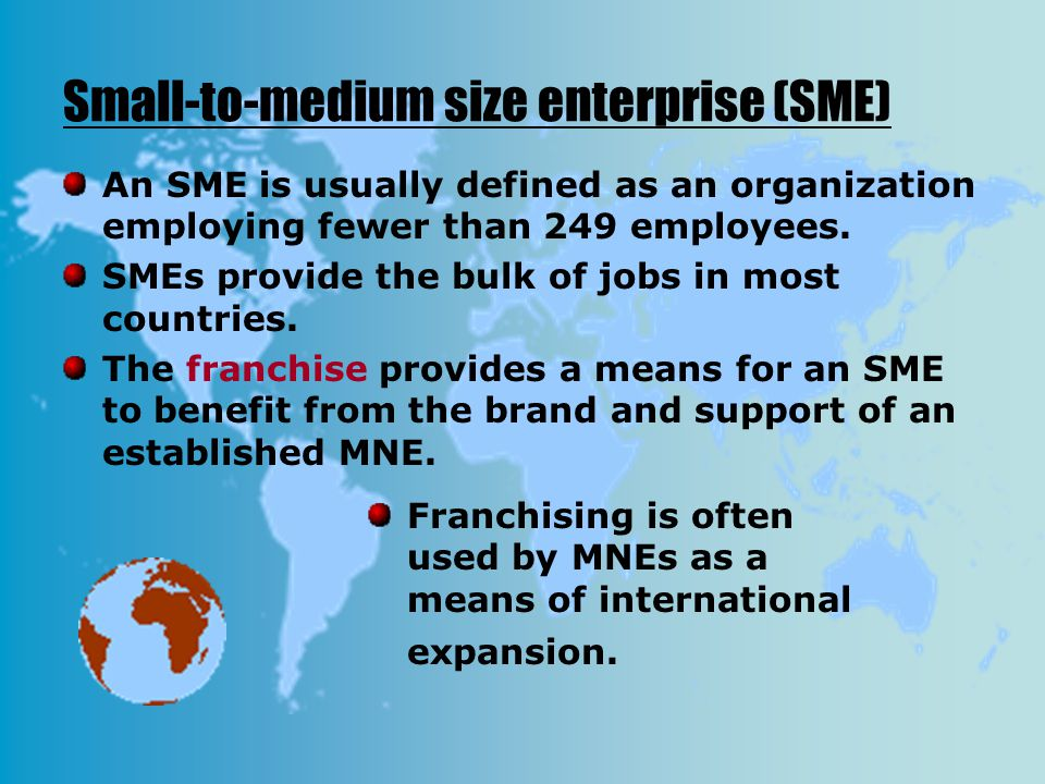 Small-to-medium size enterprise (SME) An SME is usually defined as an organization employing fewer than 249 employees. SMEs provide the bulk of jobs i