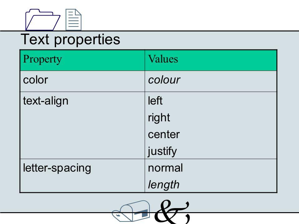 /k/k 1212 Text properties PropertyValues text-decorationnone underline overline line-through blink text-indentlength %