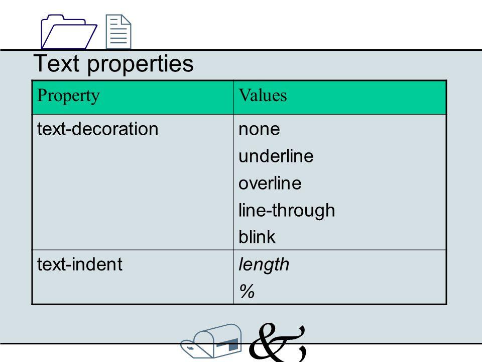 /k/k 1212 Text properties - Example a { color:black; text-decoration:none; } a:hover { color:blue; text-decoration:underline; }