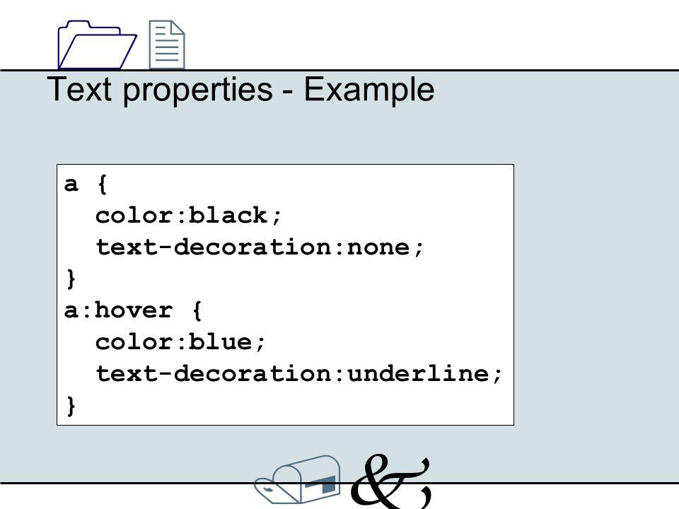/k/k 1212 Font properties PropertyValues font-familyfamily-name / font-name font-sizesmall / medium / large length % font-stylenormal italic oblique