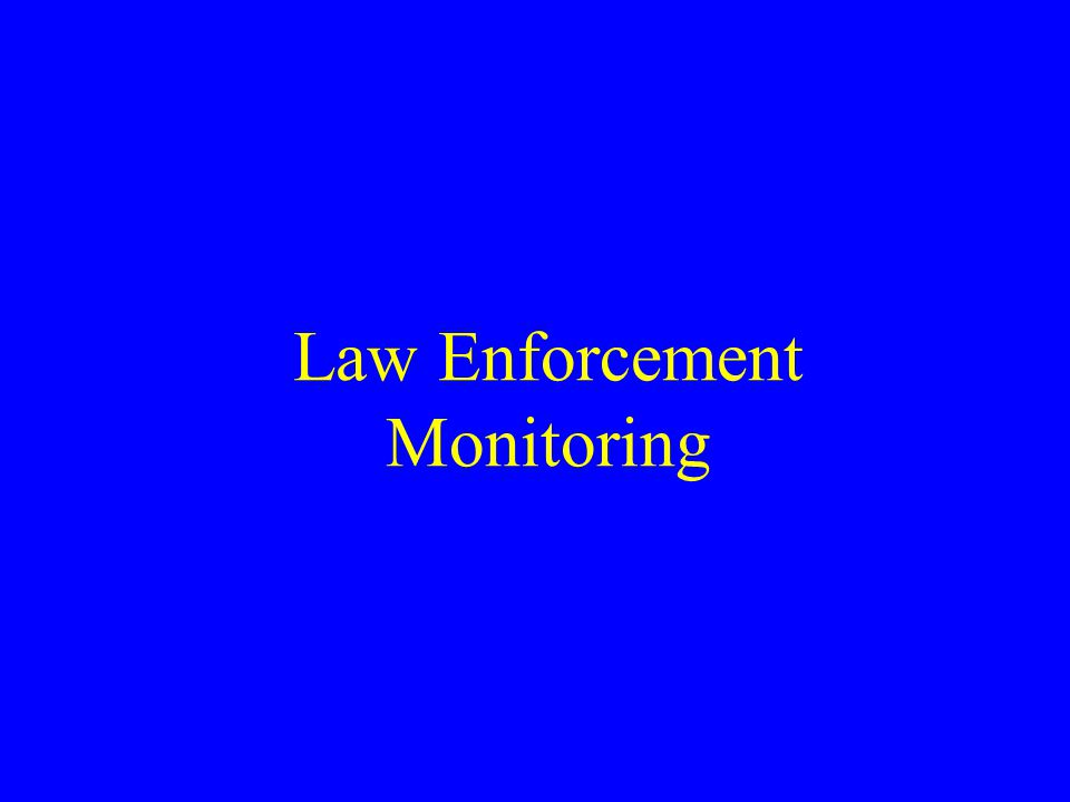 Law Enforcement Monitoring