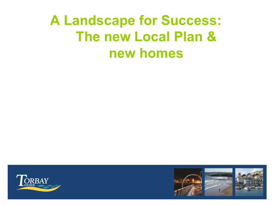 A Landscape for Success: The new Local Plan & new homes