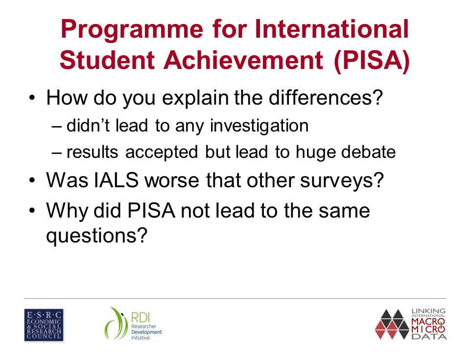 Programme for International Student Achievement (PISA) How do you explain the differences.