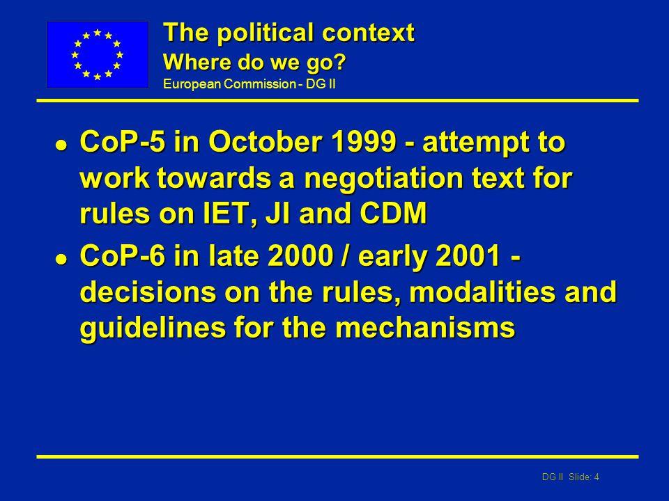 DG II Slide: 4 European Commission - DG II The political context Where do we go.