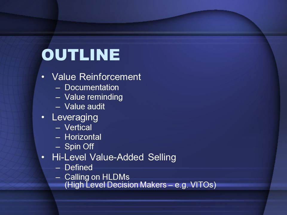 Value Reinforcement Value Reinforcement is an after-marketing strategy…getting credit for what you do…the sale after the sale…defensive selling at its best (Reilly, 2010, p.