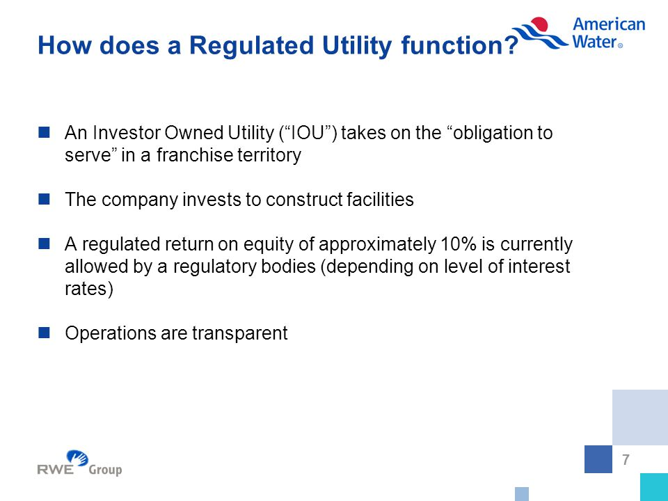 7 How does a Regulated Utility function.