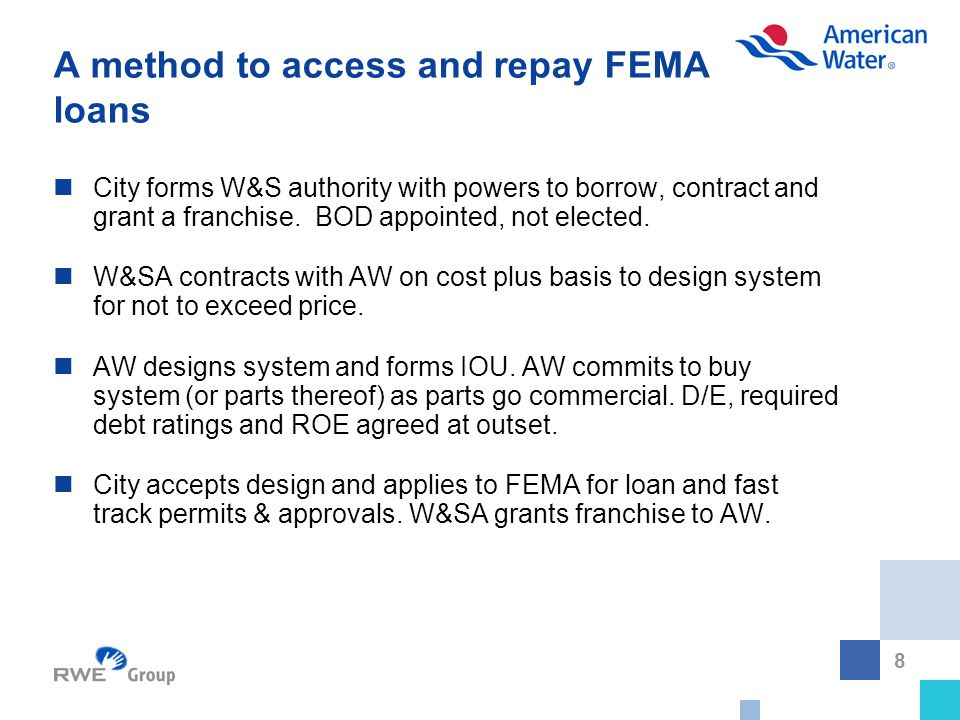 8 A method to access and repay FEMA loans City forms W&S authority with powers to borrow, contract and grant a franchise.