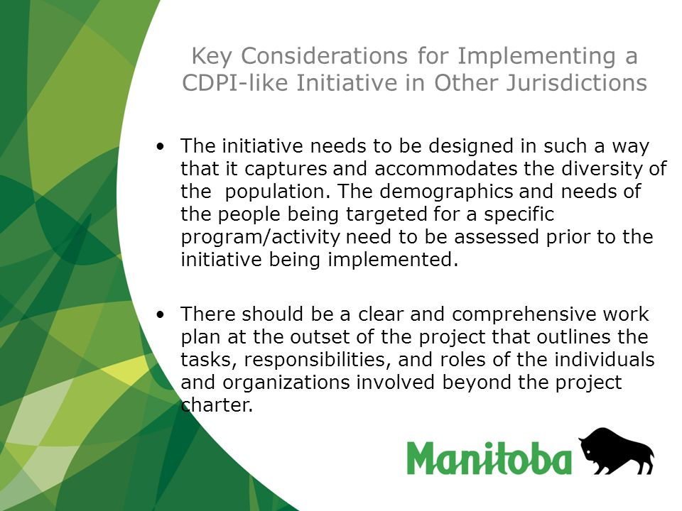 Key Considerations for Implementing a CDPI-like Initiative in Other Jurisdictions The initiative needs to be designed in such a way that it captures and accommodates the diversity of the population.