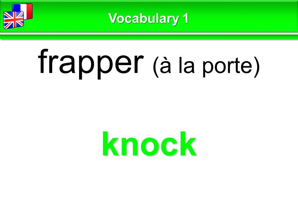 knock frapper (à la porte) Vocabulary 1