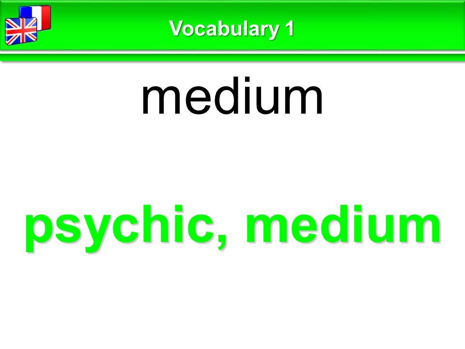 psychic, medium medium Vocabulary 1